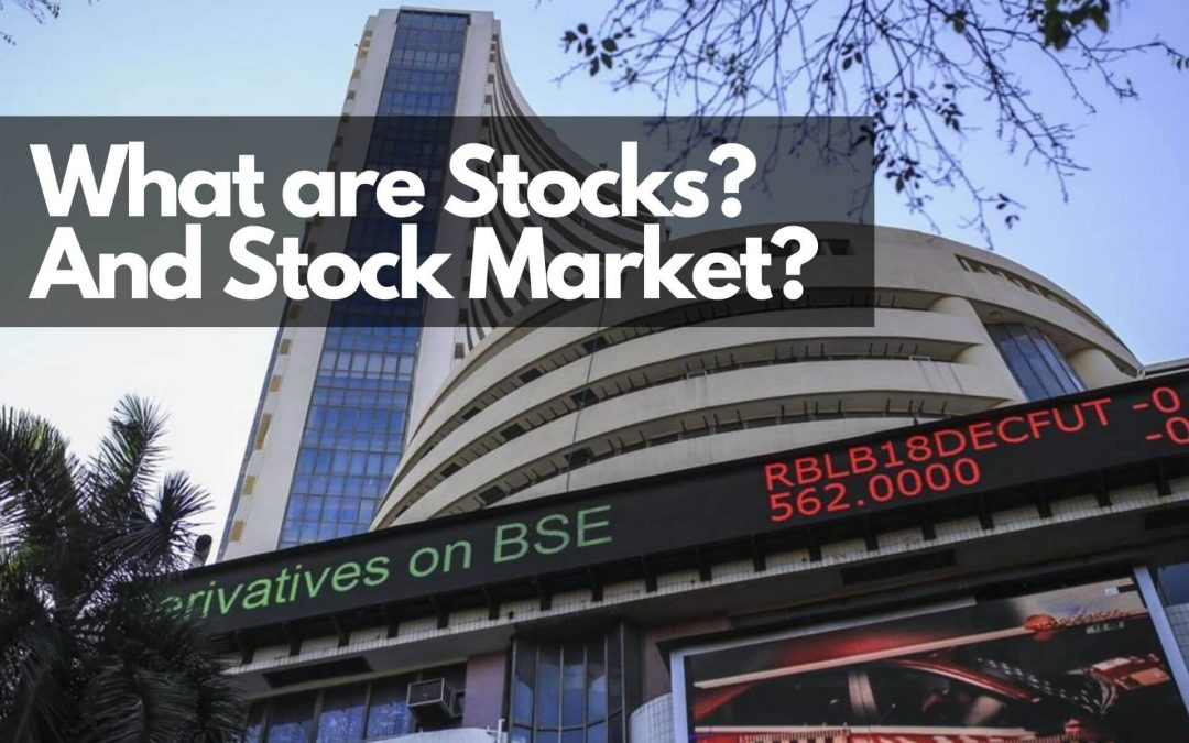 What are stocks? What is a Stock Market?