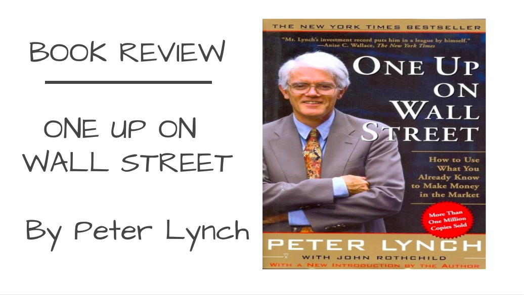 One up on Wall Street By Peter Lynch Book Review.