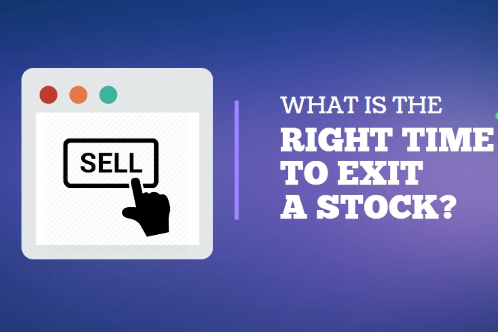 Stock Exit Strategy What is the Right Time to Exit a Stock