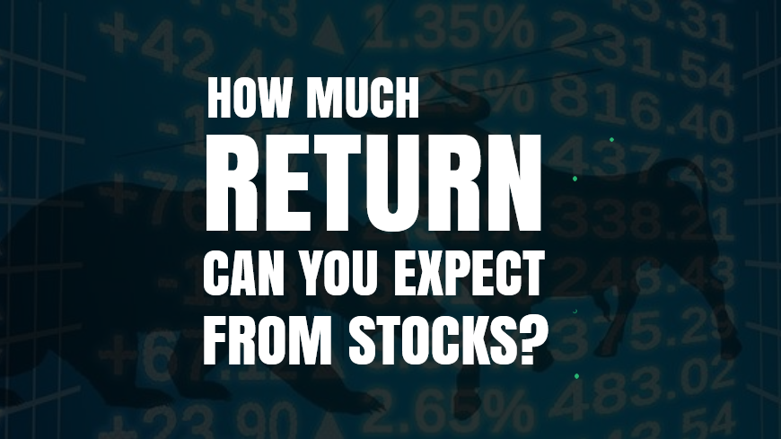 How Much Return Can You Expect From Stock Market?