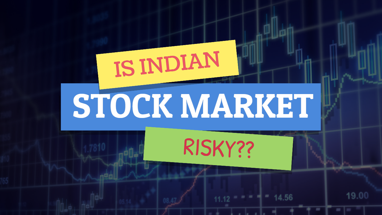 Is Indian stock market Risky to Invest?