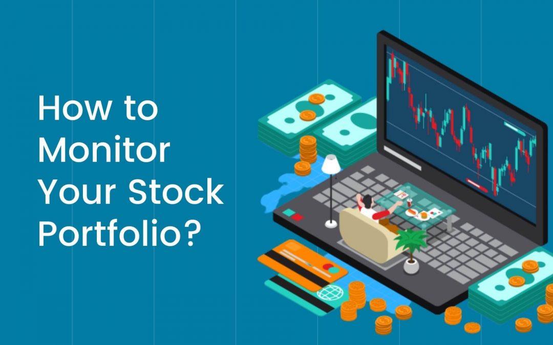 How to Monitor Your Stock Portfolio?