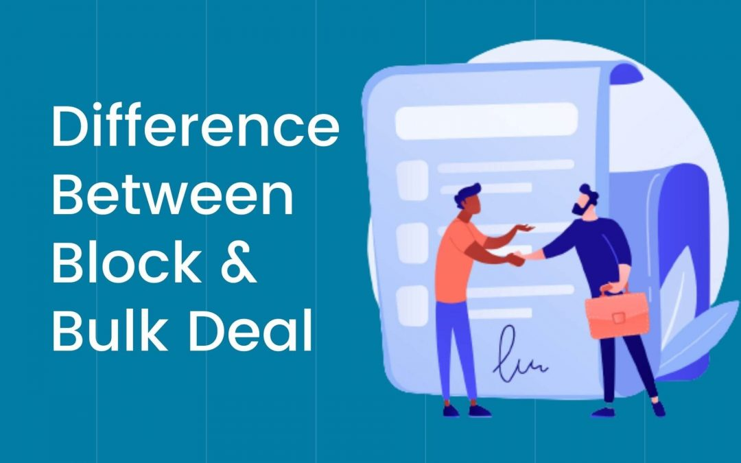 What is the difference between block and bulk deal?