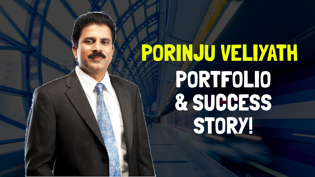 Porinju Veliyath Stock Portfolio and Success Story