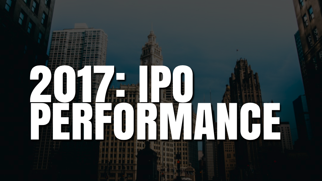 How IPOs performed in 2017? A Quick Analysis.