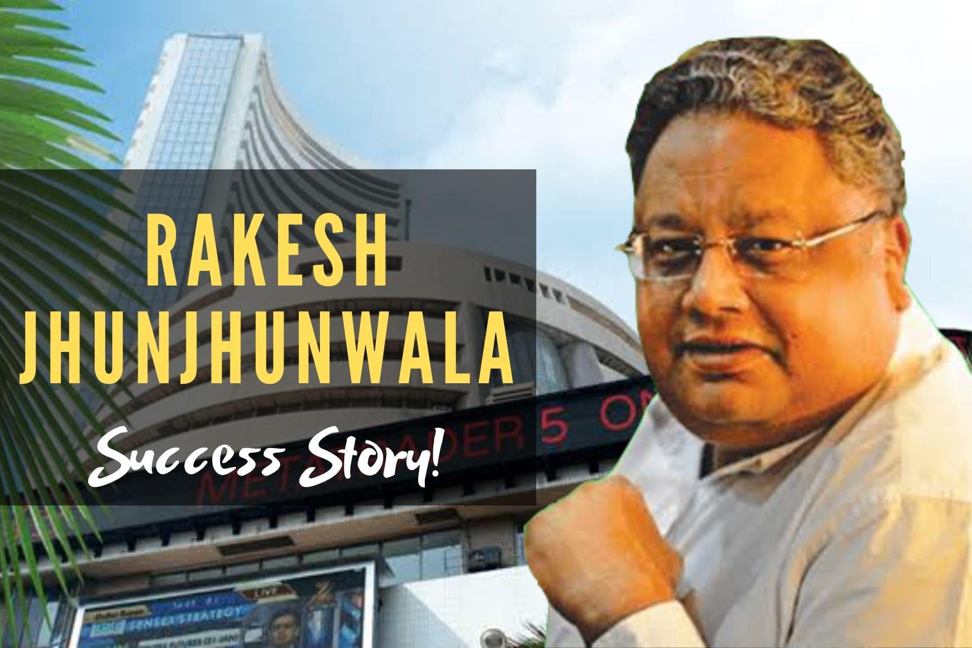 Rakesh Jhunjhunwala Success Story- Rs 5,000 to Rs 19,000 Crores!!