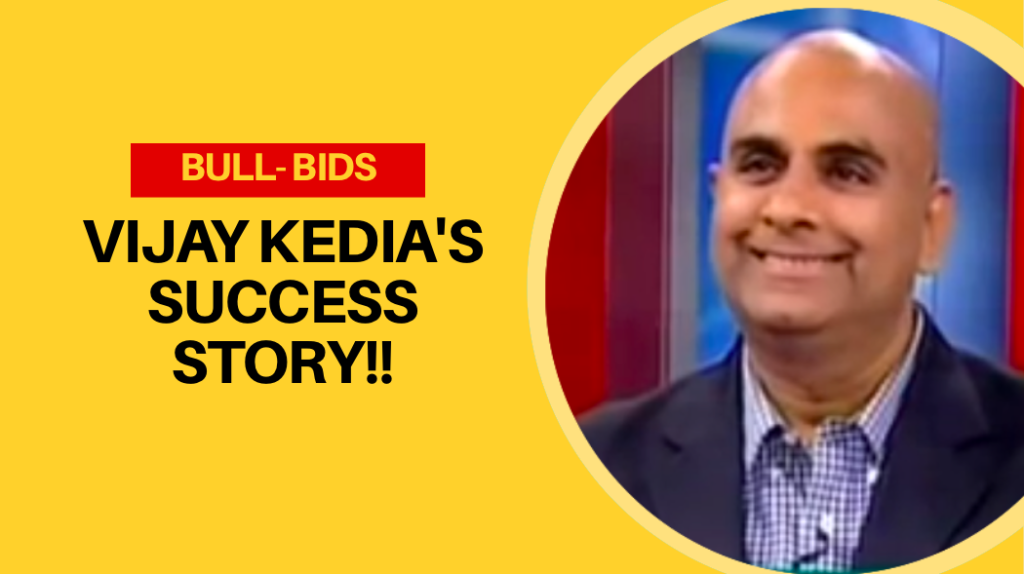 Vijay Kedia's Success Story