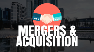 what are mergers and acquisitions