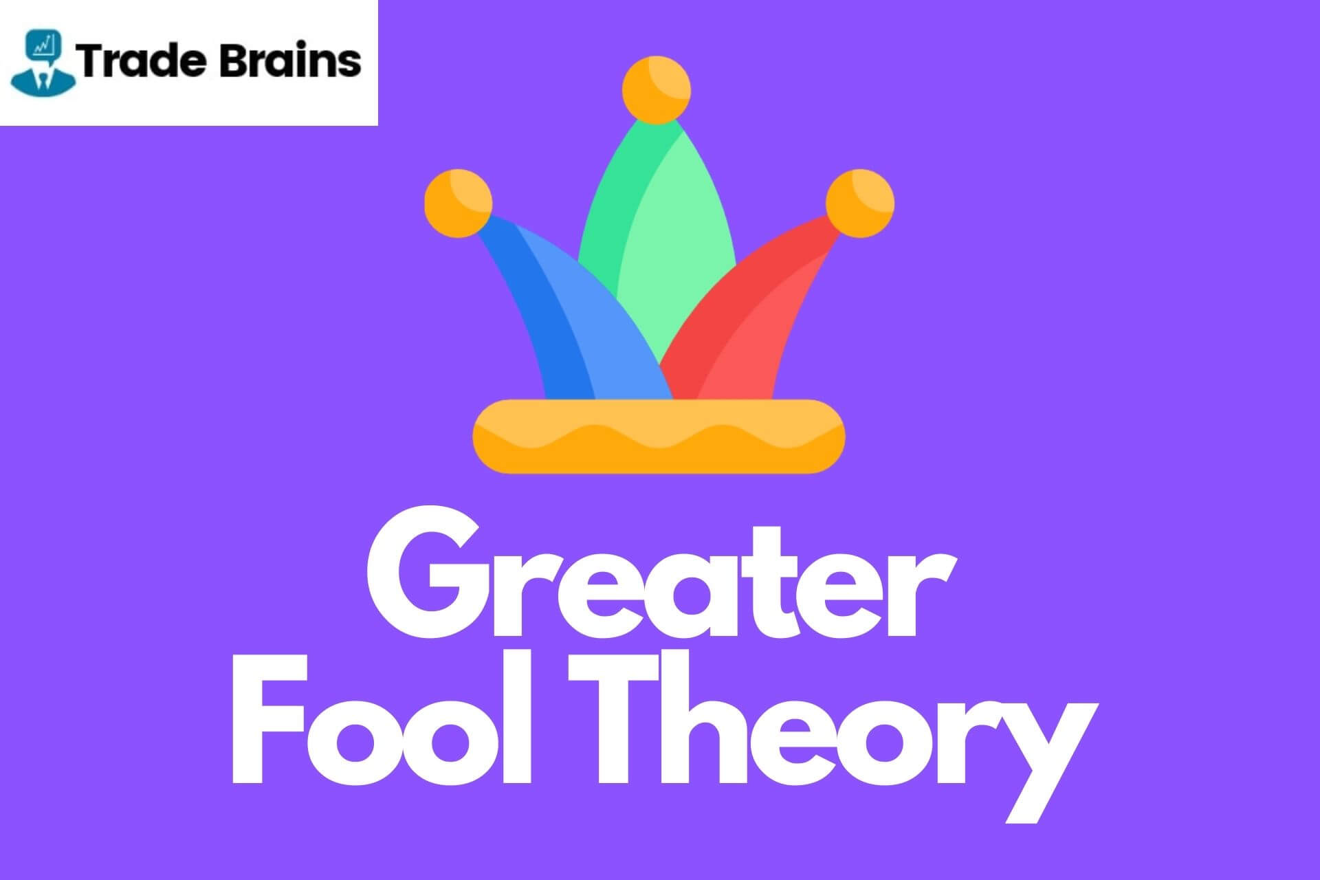 What is Greater Fool Theory? And How to Avoid being a Greater Fool?
