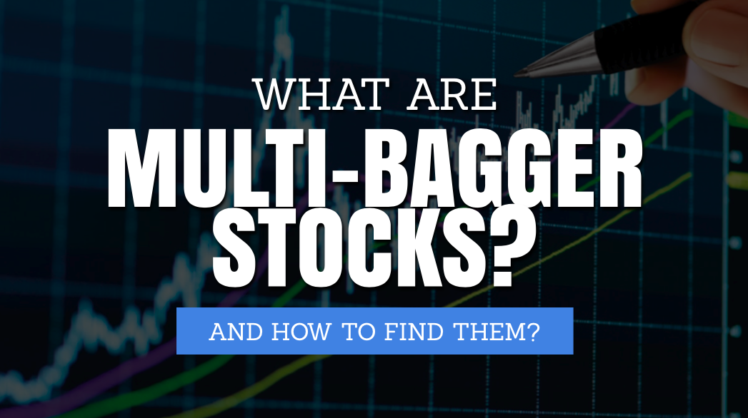 What are Multi-Bagger Stocks? And How to Find Them?