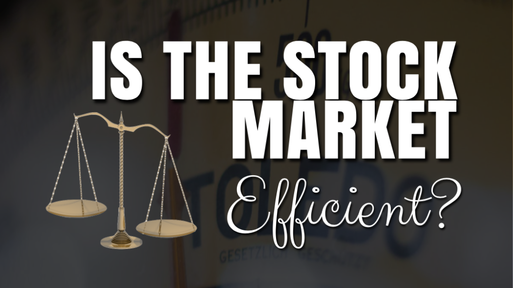 Efficient Market Hypothesis- is the stock market efficient