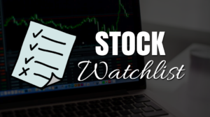 Why Do You Need to Start Creating Your Stock Watchlist Today