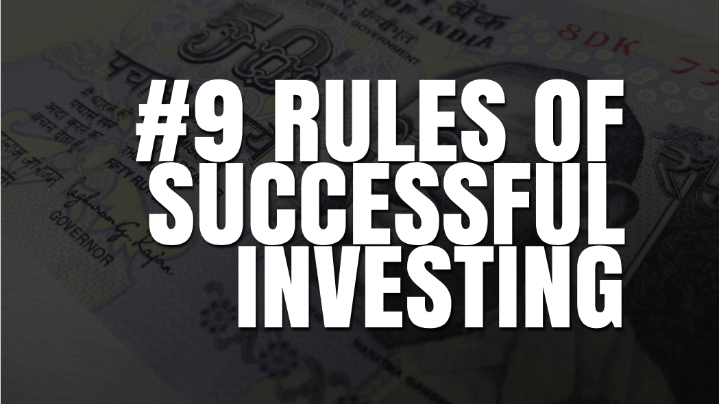 9 Simple Yet Powerful Rules of Successful Investing.