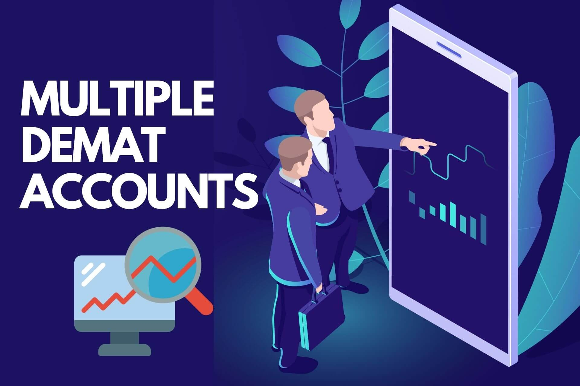 Can I Open Multiple Demat Accounts in India? Pros & Cons Explained!
