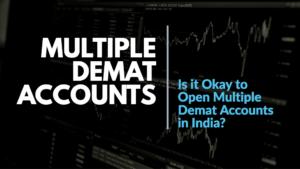 Is it Okay to Open Multiple Demat Accounts in India
