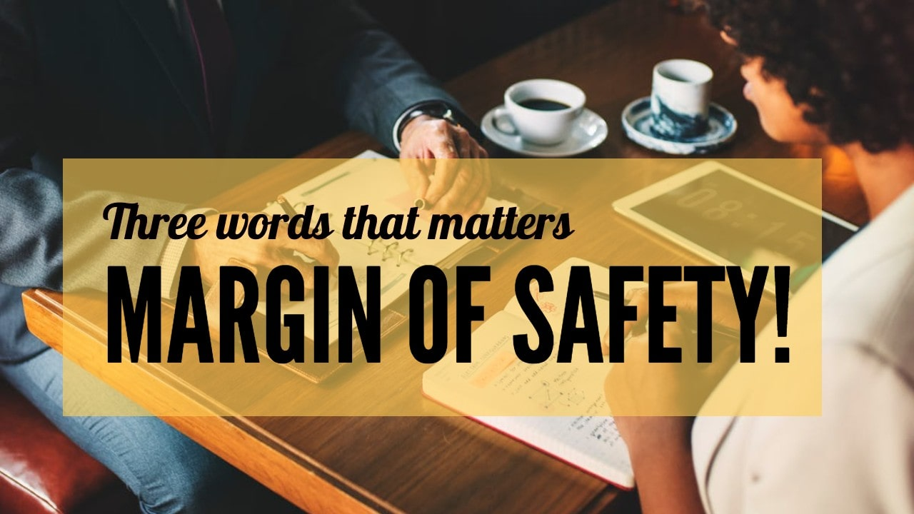 Three Words That Matters: Margin ofSafety