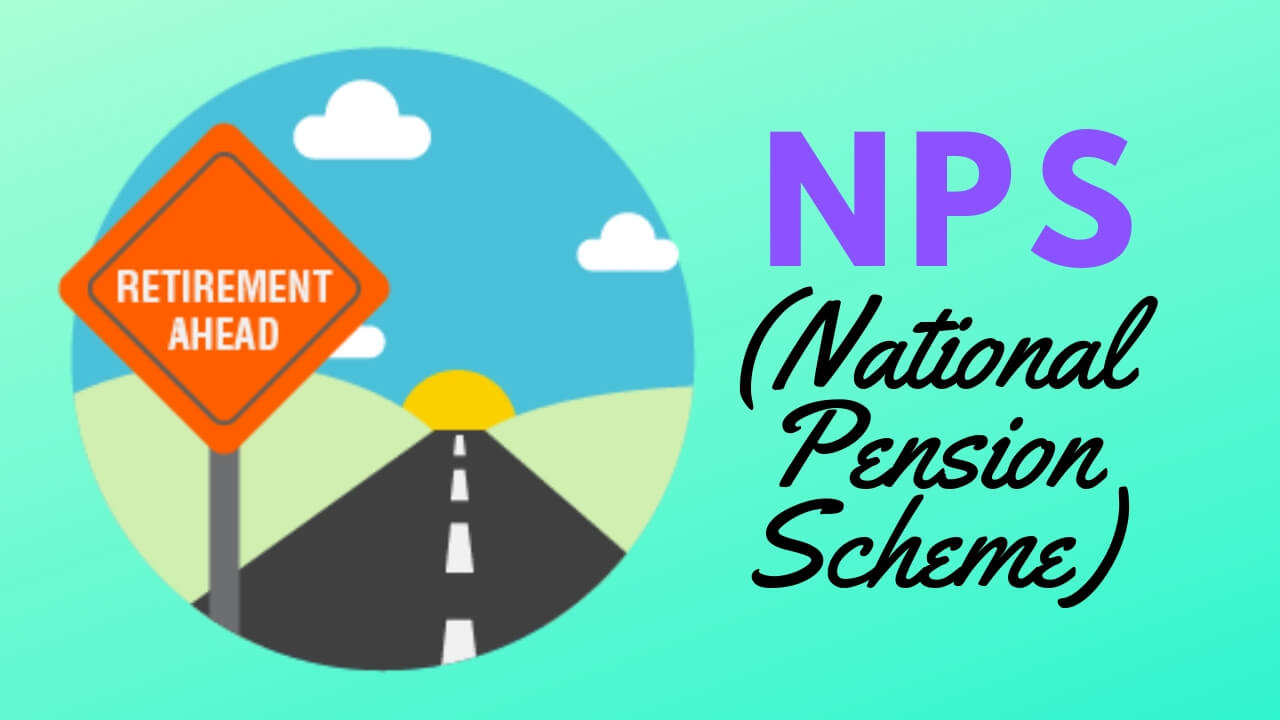 What is National Pension Scheme (NPS)? Advantages, Tax Benefits & More cover