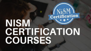 NISM Certification - A Complete Beginner's Guide