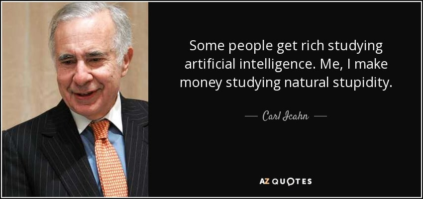 quote-some-people-get-rich-studying-artificial-intelligence-me-i-make-money-studying-natural-carl-icahn-87-46-10-min