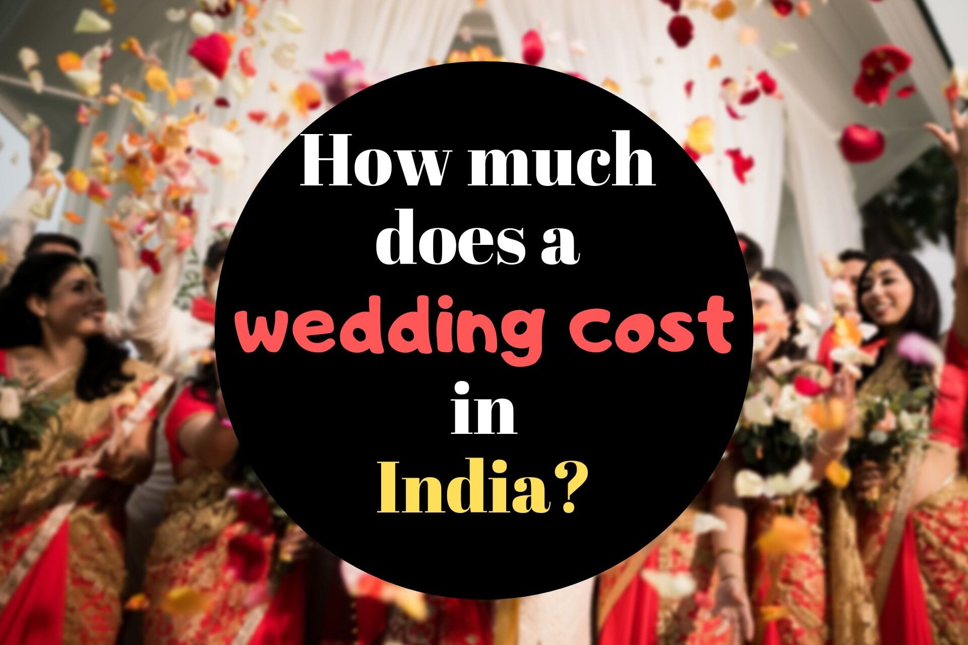 How much does a Wedding cost in India? (For Average Indians)