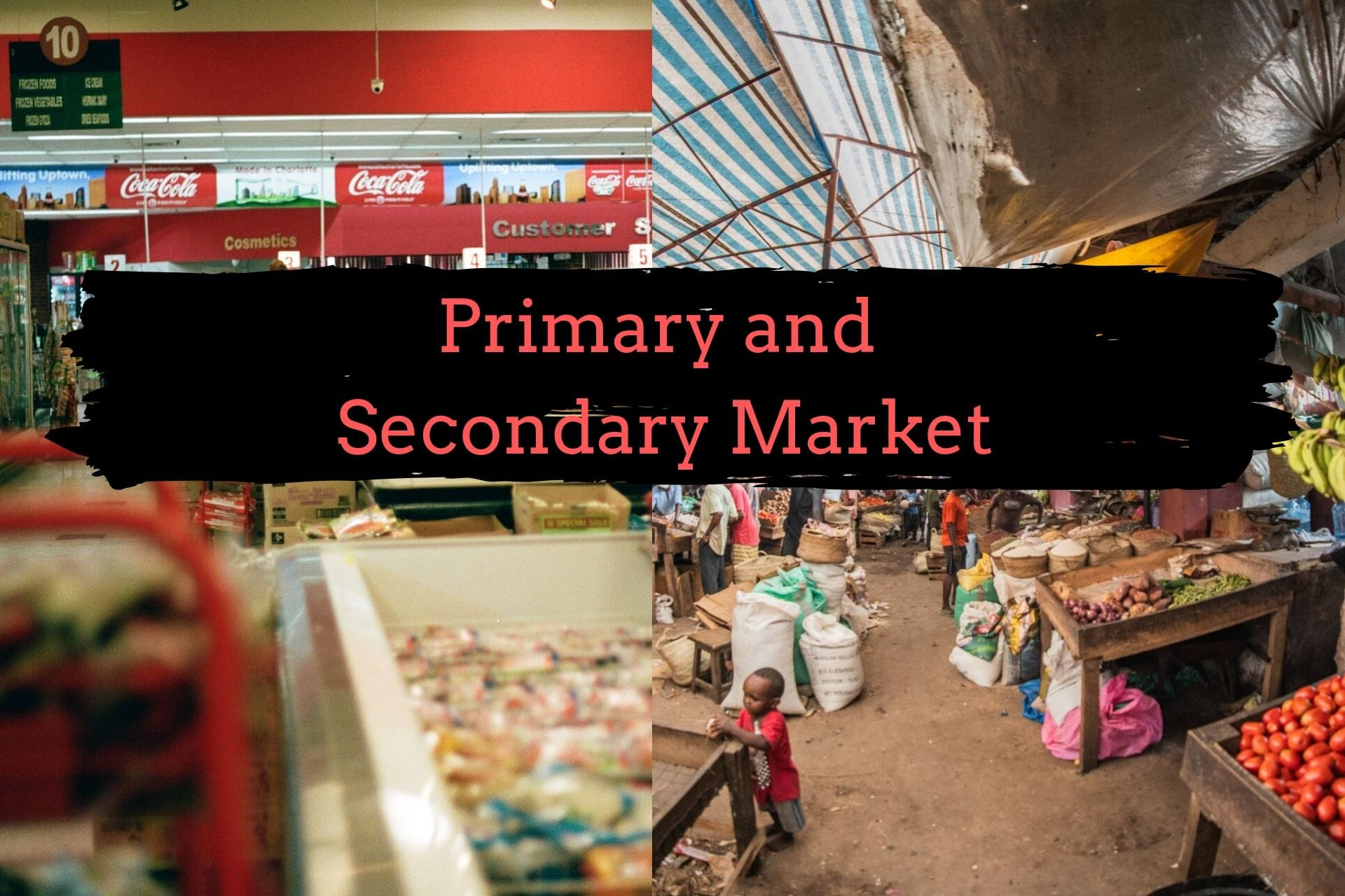 Primary and Secondary market