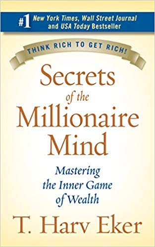 Secrets of the Millionaire Mind- Mastering the Inner Game of Wealth by T. Harv Eker