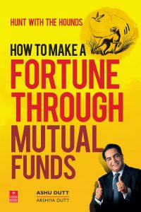how to make a fortune through mutual funds ashu dutt