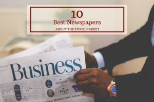 10 Best Newspapers to read about the Stock Market