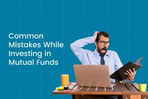 Common Mistakes While Investing in Mutual Funds Cover