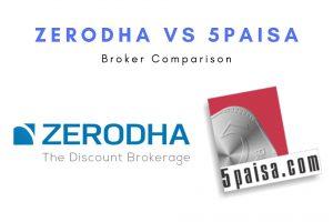 Zerodha vs 5Paisa Compare Brokerage, Margin, Charges & More