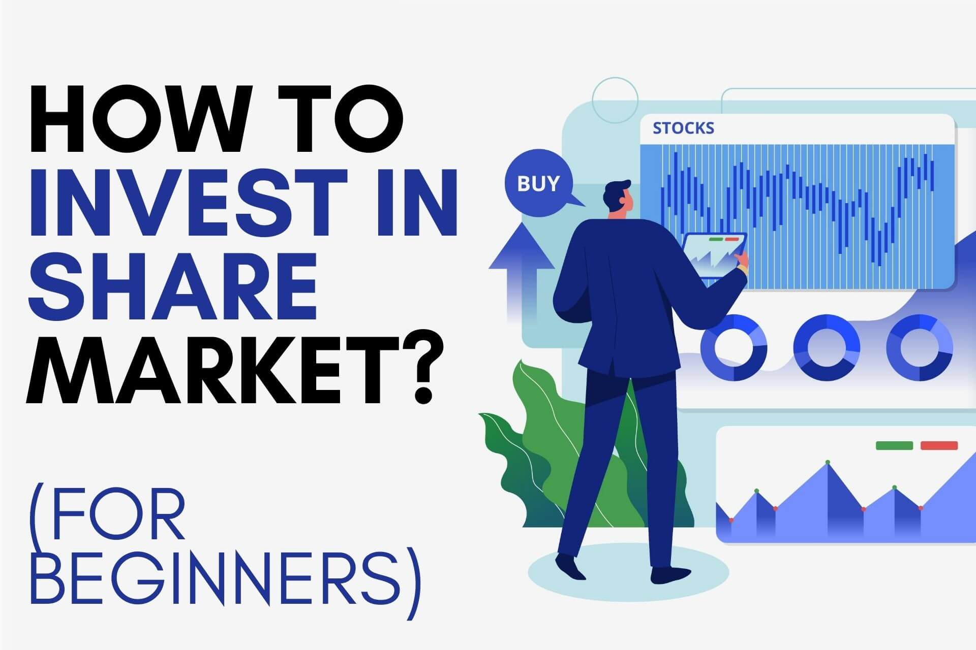 How to Invest in Share Market in India? An Ultimate Beginner's Guide!