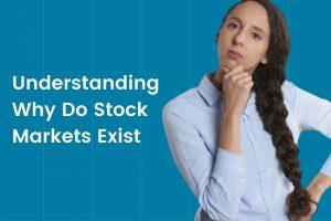 Understanding Why Do Stock Markets Exist