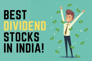 List of Best Dividend Stocks in India for Income Investors