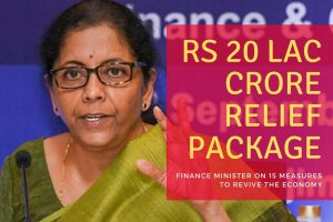 The Rs 20 Lakh Crore Relief Package - Overview of First Tranche Aatma Nirbhar Bharat Abhiyan