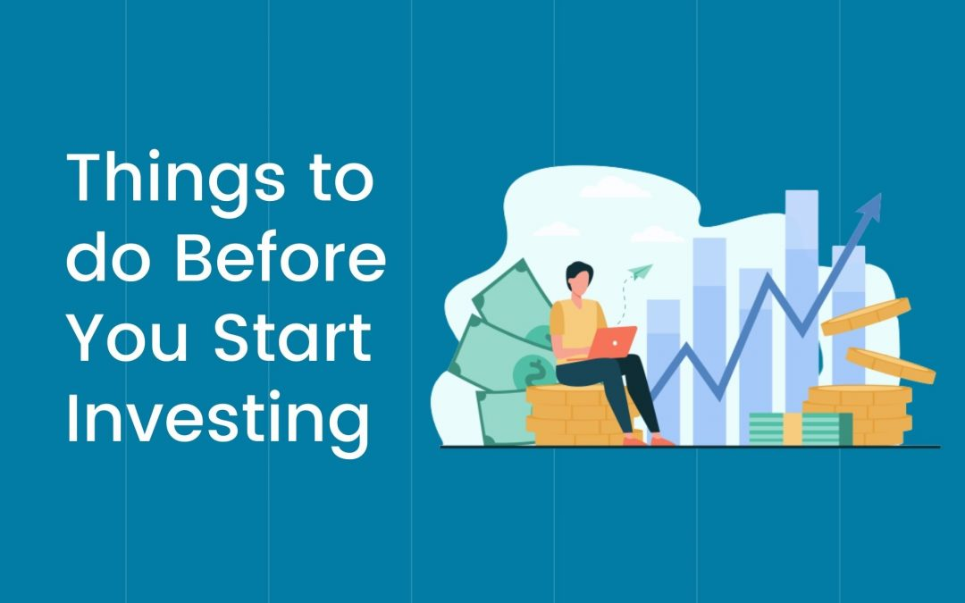 7 Things to do Before You Start Investing