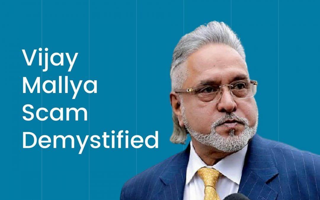 Vijay Mallya Scam Demystified | Vijay Mallya Case Study