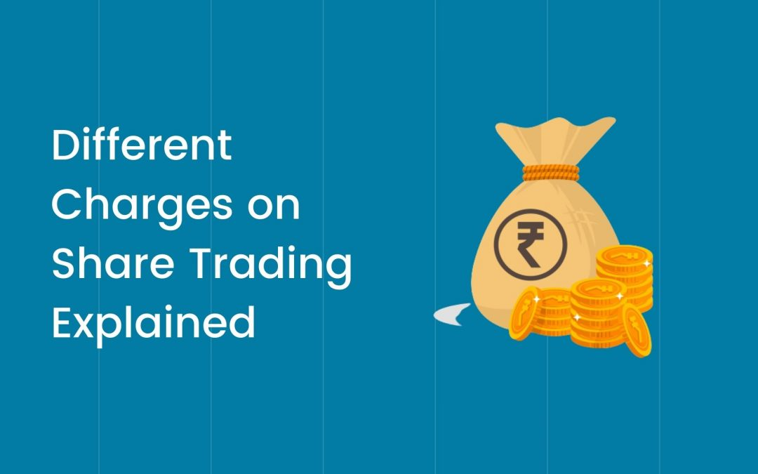 Different Charges on Share Trading Explained- Brokerage, STT & More!