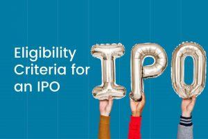 Eligibility Criteria for an IPO