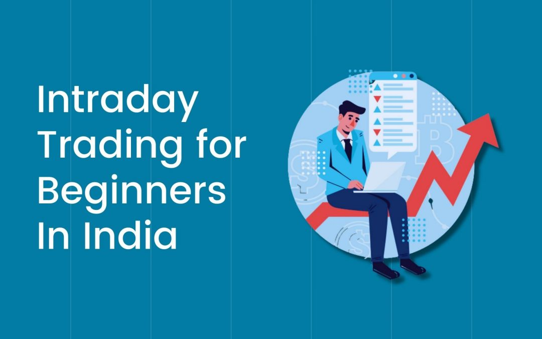 How to do Intraday Trading for Beginners In India?