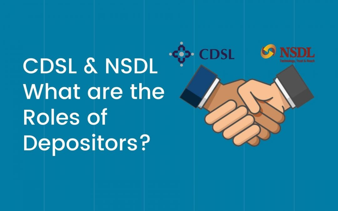 CDSL and NSDL – What are the Roles of Depositors?