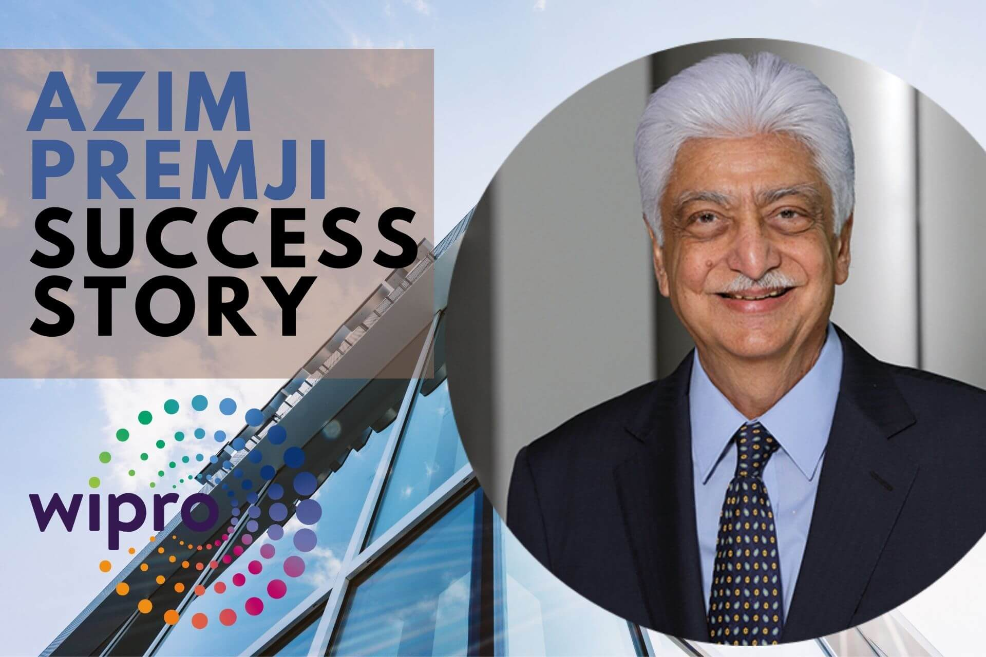AZIM PREMJI SUCCESS STORY