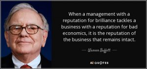 quote-when-a-management-with-a-reputation-for-brilliance-tackles-a-business-with-a-reputation-warren-buffett-4-6-0683