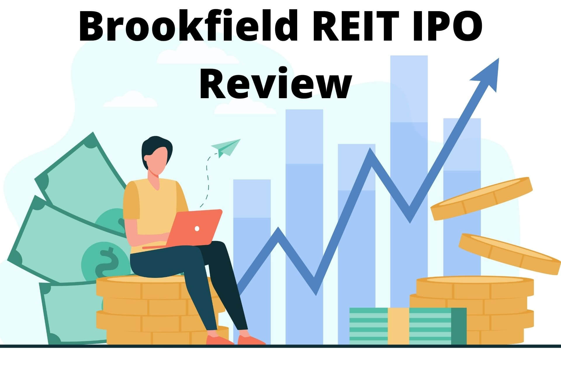 Brookfield REIT IPO Review – IPO Price, Offer Dates & Details!