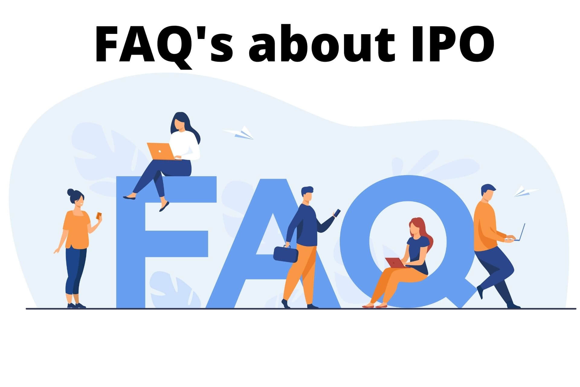 Frequently Asked Questions (FAQs) about IPOs