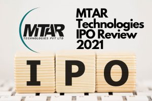 MTAR Technologies IPO Review 2021 ipo details