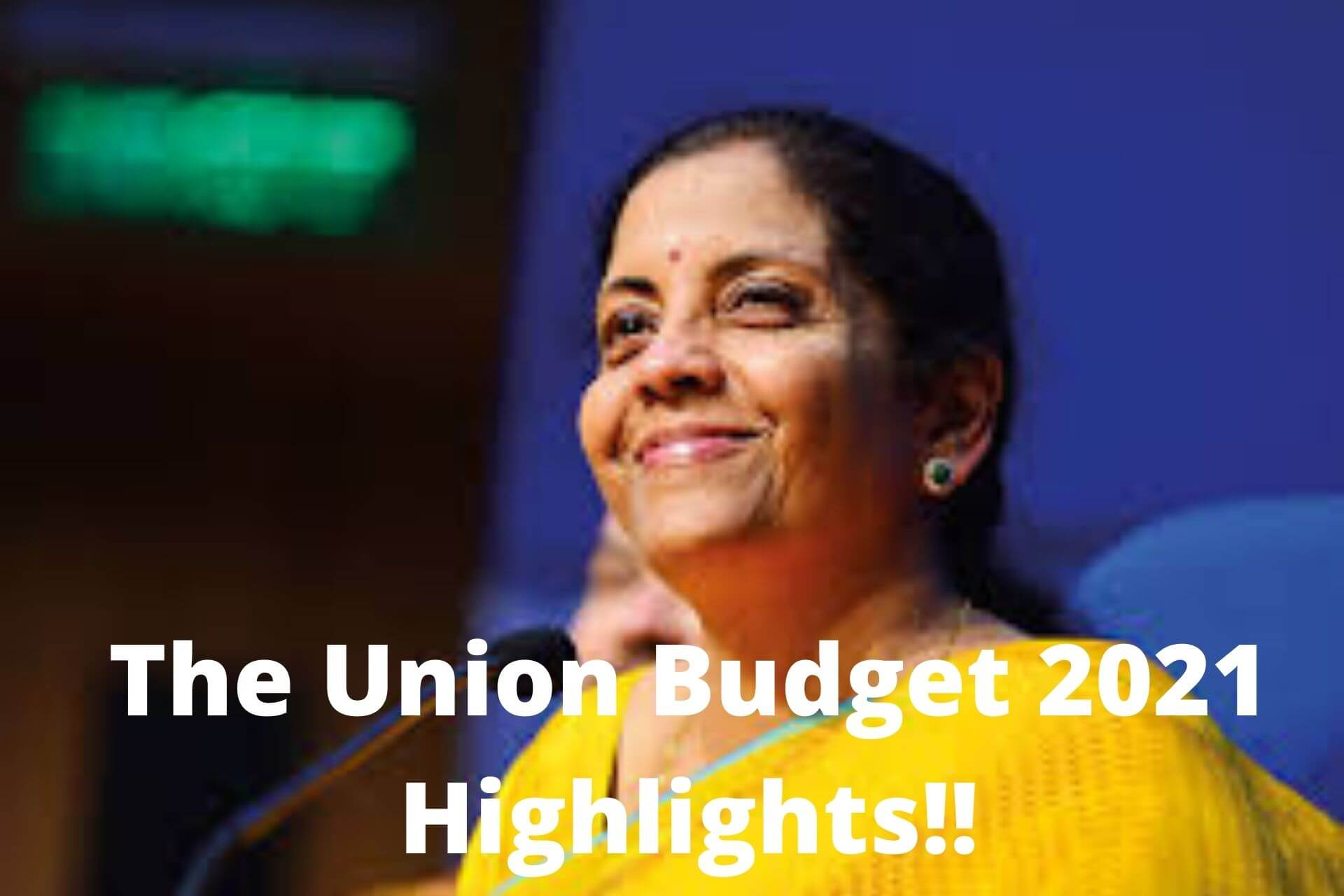 The Union Budget 2021 Highlights!!