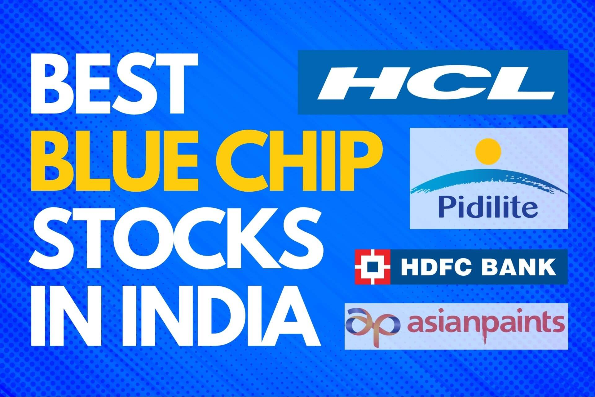 10 Best Blue Chip Companies in India that You Should Know!