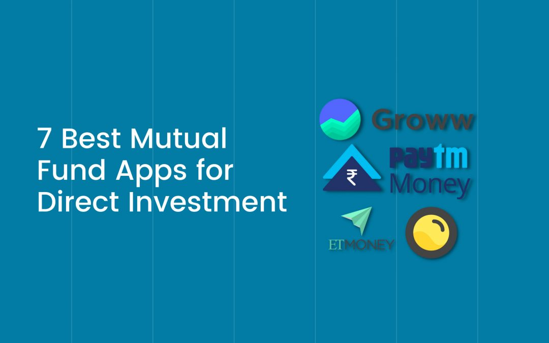 7 Best Mutual Fund Apps for Direct Investment