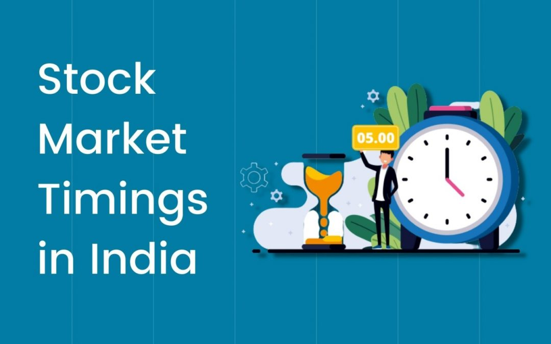 Stock Market Timings in India – NSE/BSE Trading Timings