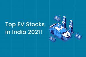 Top EV Stocks in India 2021